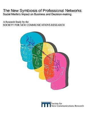 The New Symbiosis of Professional Networks: Social Medias Impact on Business and Decision-Making  by  Donald Bulmer