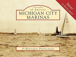 Michigan City Marinas  15 Historic Pcs, IN (POA) (Postcards of America  by  Jonita Davis