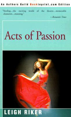 Acts of Passion Leigh B. Riker