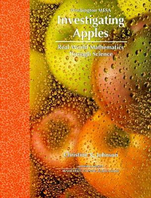 Investigating Apples: Real-World Mathematics Through Science  by  Christine V. Johnson