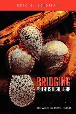 Bridging the Statistical Gap  by  Eric J. Seidman