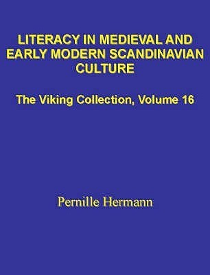 Literacy In Medieval And Early Modern Scandinavian Culture Pernille Hermann