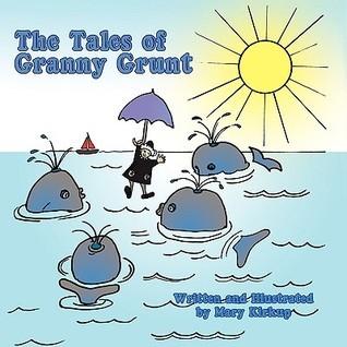The Tales of Granny Grunt Mary Kirkup