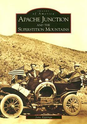 Apache Junction and the Superstition Mountains  by  Jane Eppinga