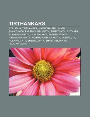 Tirthankars: Rishabha, Tirthankar, Mahavira, Mallinath, Shantinath, Parshva, Neminath, Sumatinath, Ajitnath, Suparshvanath, Munisuv Source Wikipedia