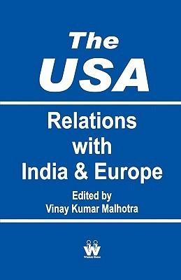 The Usa, The: Relations With India And Europe  by  Vinay Kumar Malhotra