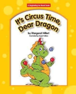 Its Circus Time, Dear Dragon (Modern Curriculum Press Beginning to Read Series) (Dear Dragon) Margaret Hillert