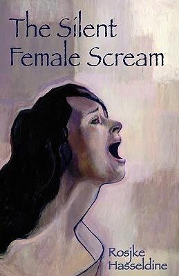 The Silent Female Scream Rosjke Hasseldine