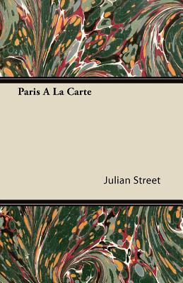 Paris a la Carte Julian Street