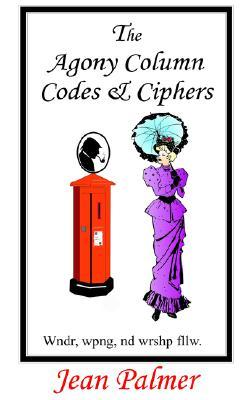 The Agony Column Codes & Ciphers  by  Jean Palmer