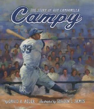 Campy: The Story of Roy Campanella David A. Adler