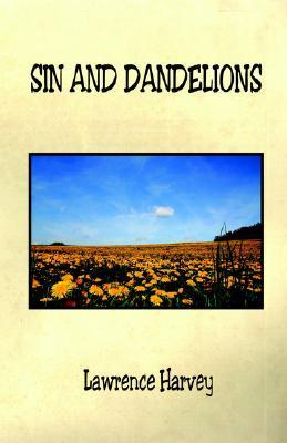 Sin and Dandelions Lawrence Harvey
