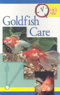 Quick and Easy Goldfish Care (Quick & Easy TFH Publications