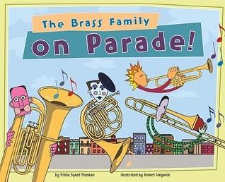 The Brass Family on Parade!  by  Trisha Speed Shaskan