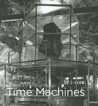 Stanley Greenberg: Time Machines  by  David C. Cassidy