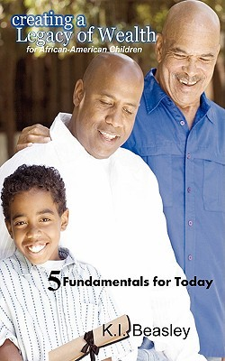Creating a Legacy of Wealth for African-American Children Karen I Beasley