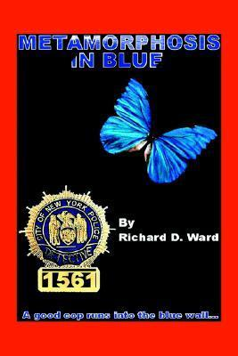 Metamorphosis in Blue Richard D. Ward