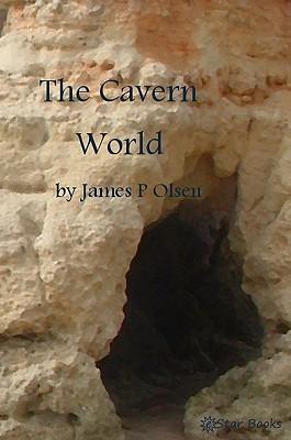 The Cavern World  by  James P Olsen