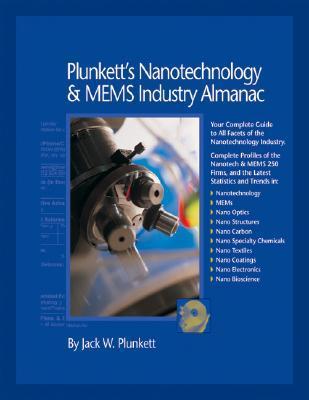 Plunketts Nanotechnology & Mems Industry Almanac 2006 Jack W. Plunkett