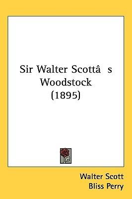 Woodstock (1895)  by  Walter Scott