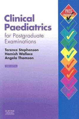 Clinical Paediatrics for Postgraduate Examinations Terence Stephenson