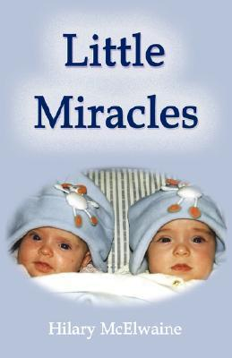 Little Miracles  by  Hilary McElwaine