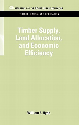Timber Supply, Land Allocation, and Economic Efficiency  by  William F. Hyde