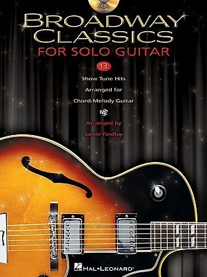 Broadway Classics for Solo Guitar [With CD (Audio)]  by  Jamie Findlay