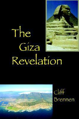 The Giza Revelation  by  Cliff Brennen