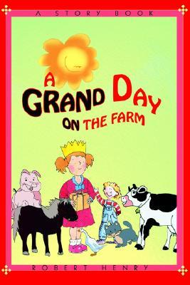 A Grand Day on the Farm  by  Robert Henry