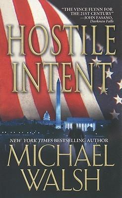 Michael Walsh Bundle: Hostile Intent, Early Warning & Shock Warning Michael Walsh
