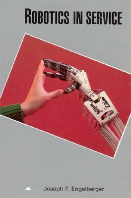 Robotics in Service  by  Joseph F. Engelberger