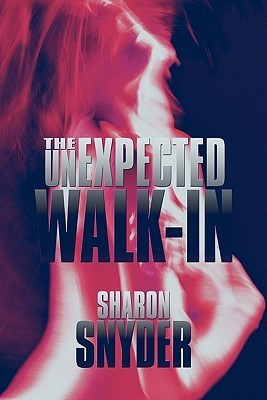 The Unexpected Walk-In  by  Sharon Snyder