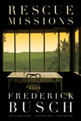 Rescue Missions: Stories Frederick Busch