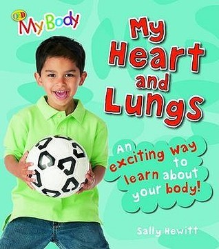 My Heart And Lungs  by  Sally Hewitt