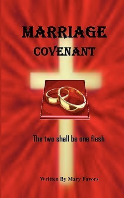 Marriage Covenant the Two Shall Be One Flesh  by  Favors Mary