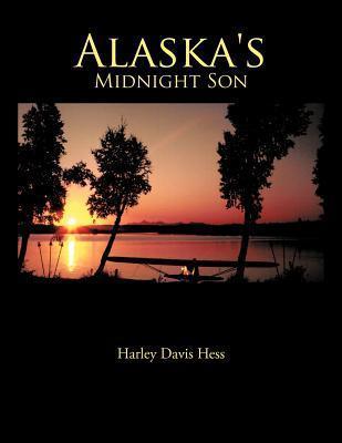 Alaskas Midnight Son Harley Davis Hess