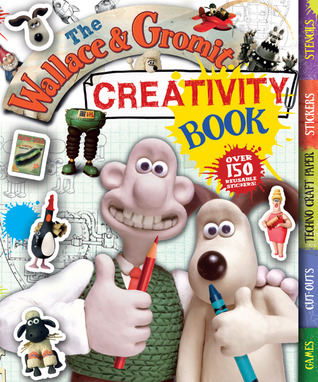 The Wallace & Gromit Creativity Book  by  Carlton Books