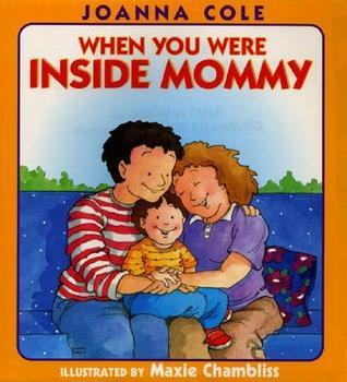 When You Were Inside Mommy Joanna Cole