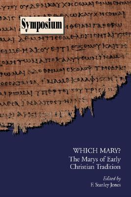 Which Mary?: The Marys of Early Christian Tradition  by  F. Stanley Jones