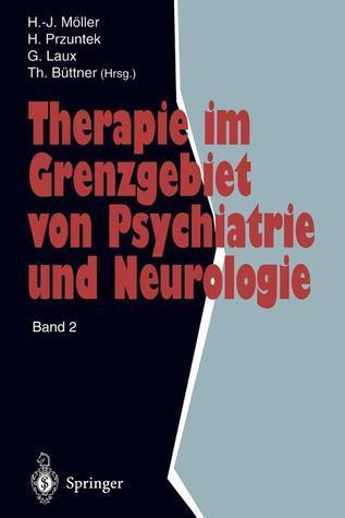 Therapie Im Grenzgebiet Von Psychiatrie Und Neurologie: Band 2 Hans-Jürgen Möller