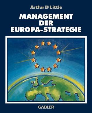 Management Der Europa-Strategie  by  Arthur D. Little