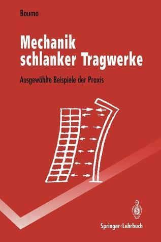 Mechanik Schlanker Tragwerke: Ausgewahlte Beispiele Der Praxis Adolf L. Bouma