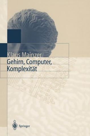 Gehirn, Computer, Komplexitat Klaus Mainzer