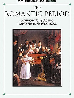 An Anthology of Piano Music Volume 3: The Romantic Period Denes Agay
