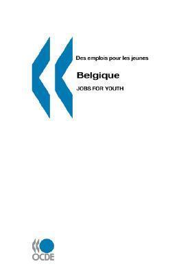 Des Emplois Pour Les Jeunes/Jobs for Youth Belgique OCDE. Publie par : editions OCDE