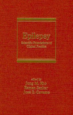 Epilepsy: Scientific Foundations of Clinical Practice Rho M. Rho