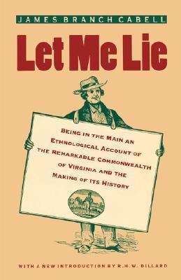 Let Me Lie (Virginia Bookshelf)  by  James Branch Cabell