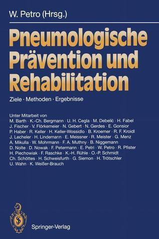 Pneumologische Pravention Und Rehabilitation: Ziele Methoden Ergebnisse  by  Wolfgang Petro