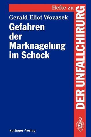 Gefahren Der Marknagelung Im Schock Gerald E. Wozasek